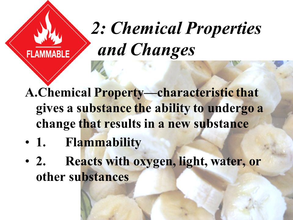 Section 2: Chemical Properties and Changes