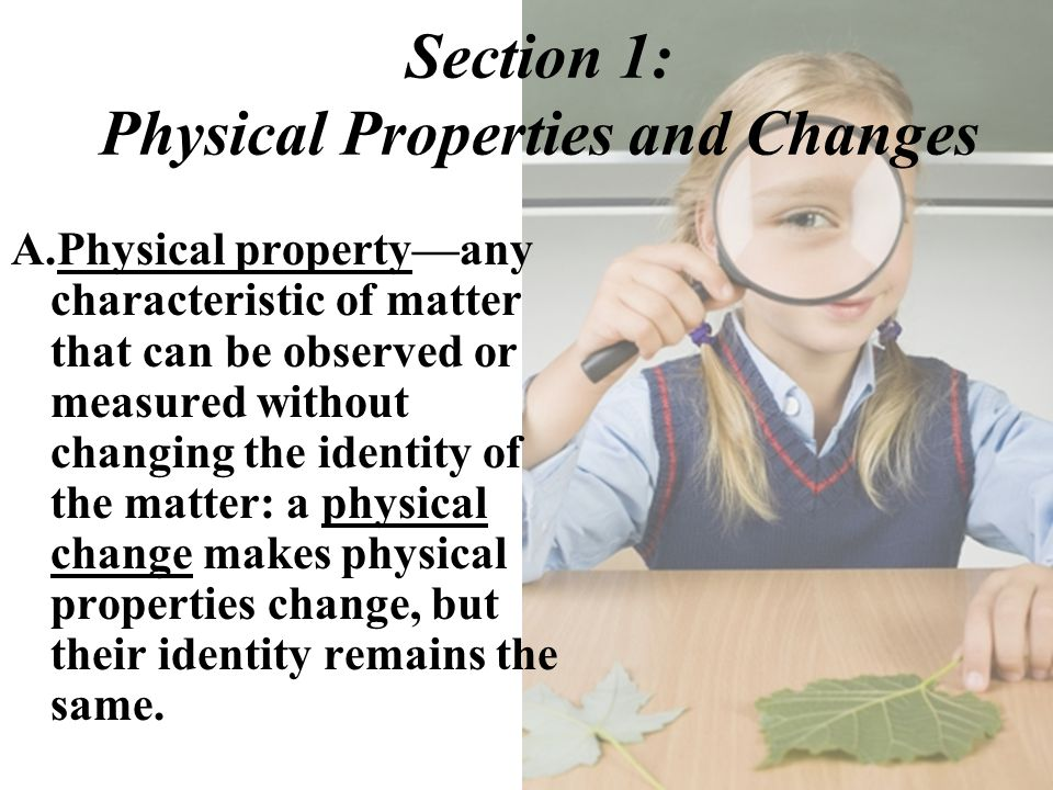 Section 1: Physical Properties and Changes