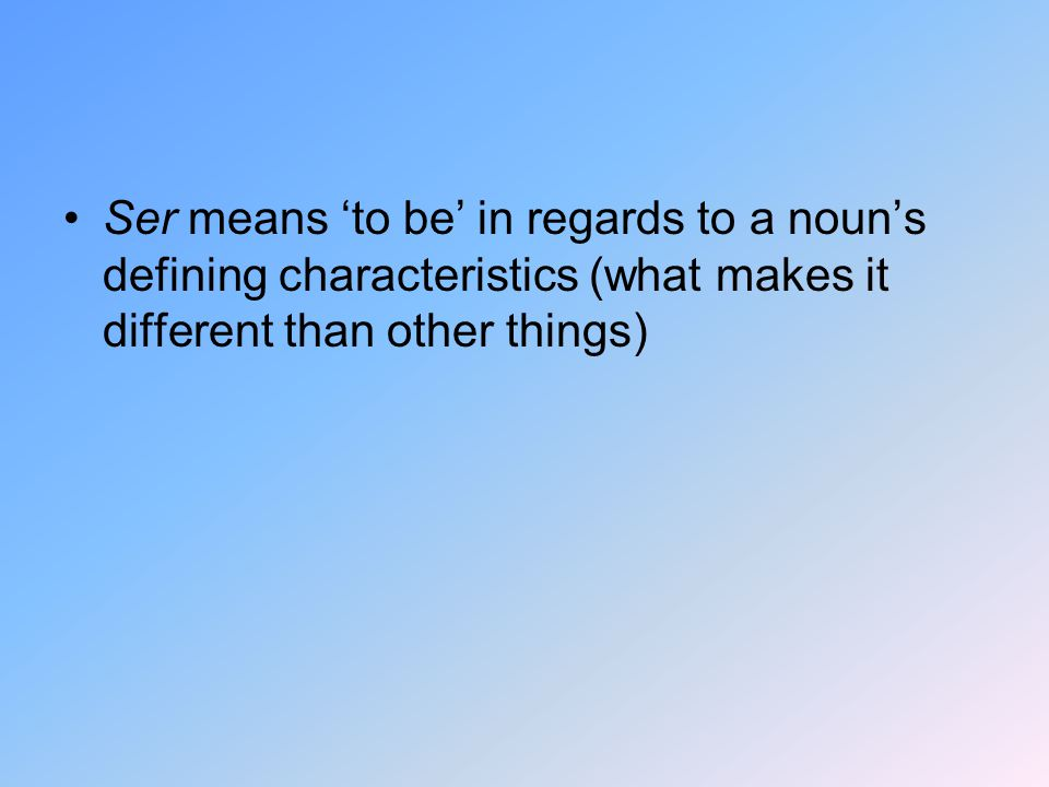 Ser means 'to be' in regards to a noun's defining characteristics (what makes it different than other things)