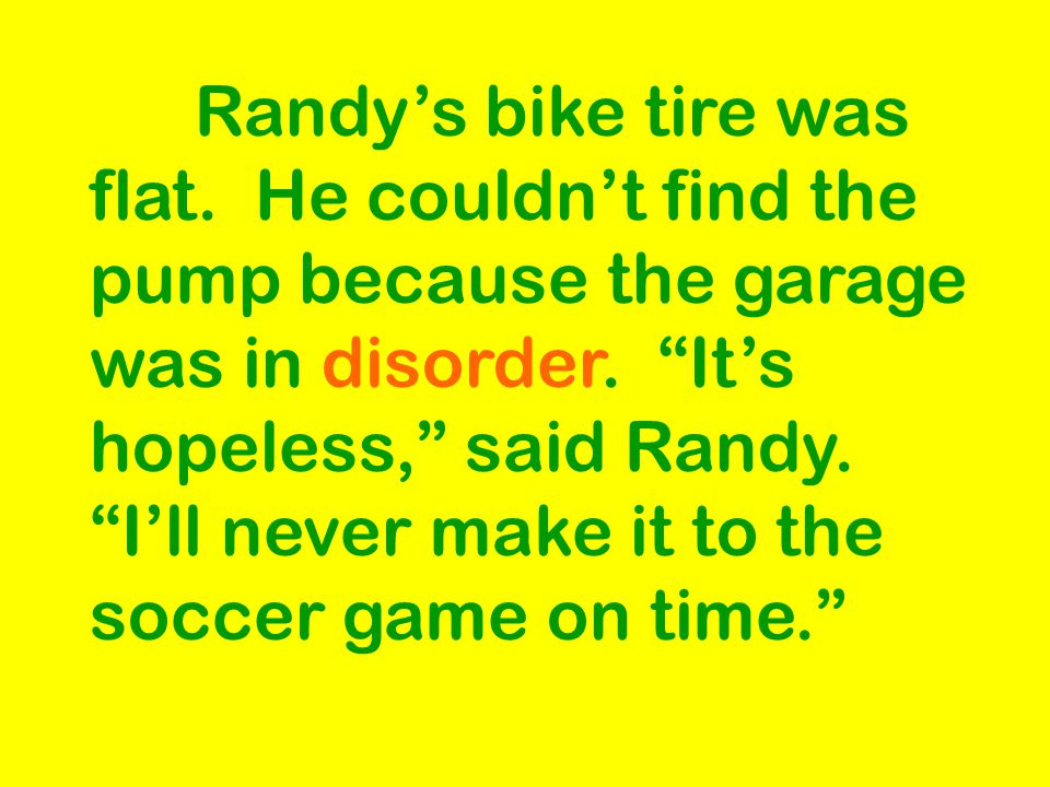 Randy's bike tire was flat