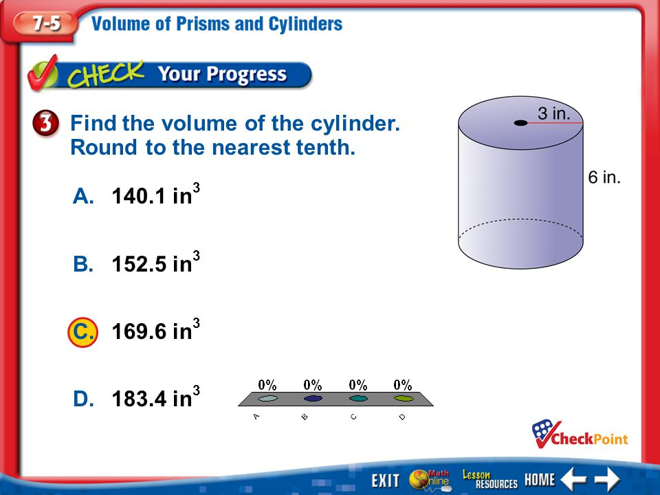 Find the volume of the cylinder. Round to the nearest tenth.