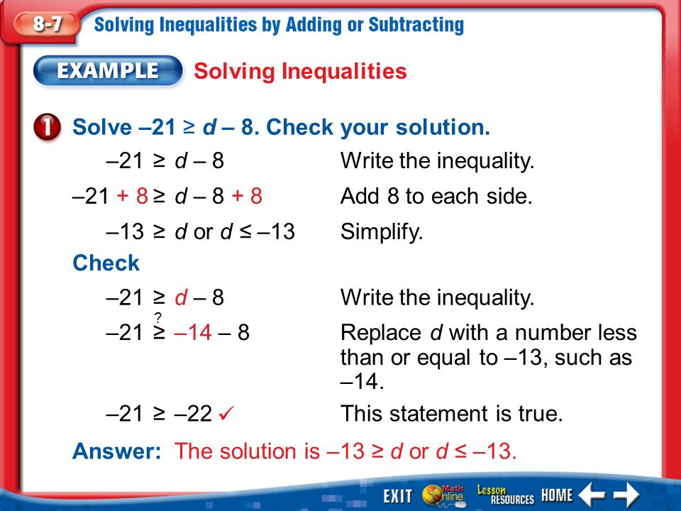 Solve –21 ≥ d – 8. Check your solution.