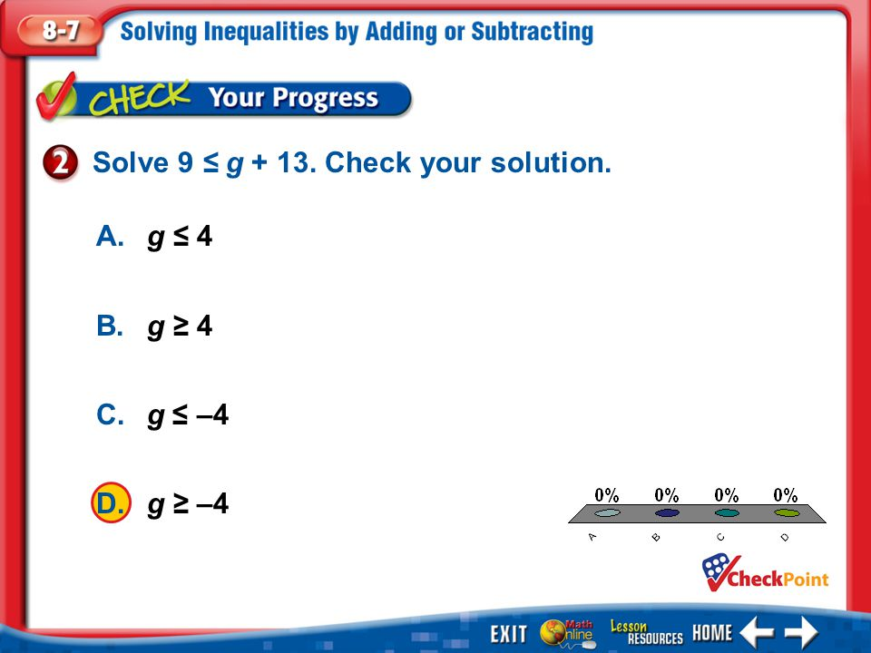 Solve 9 ≤ g + 13. Check your solution.
