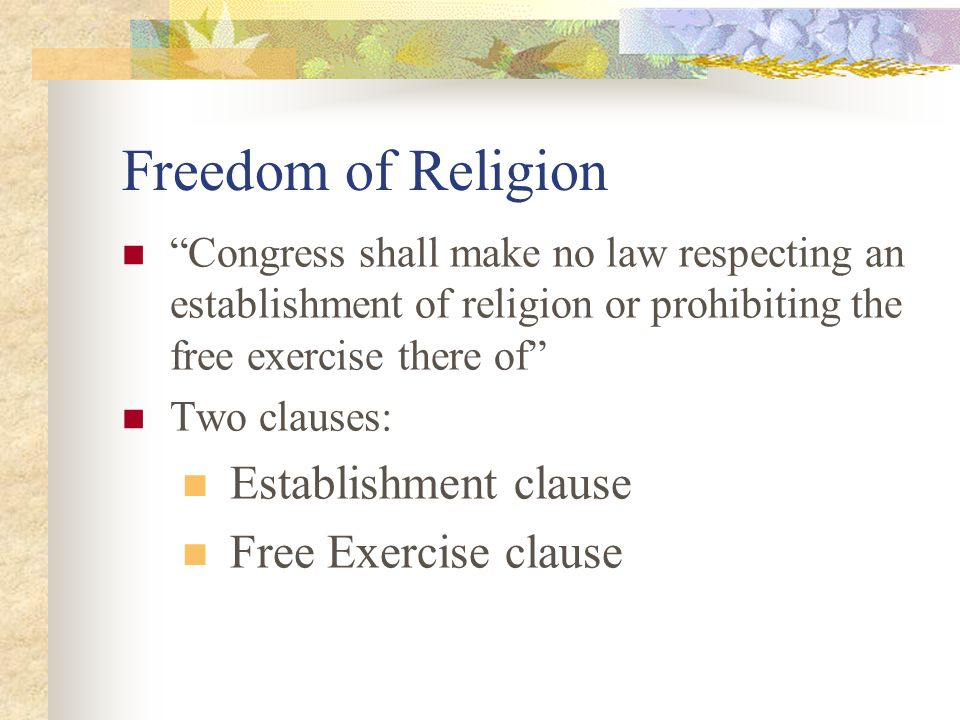 Freedom of Religion Establishment clause Free Exercise clause