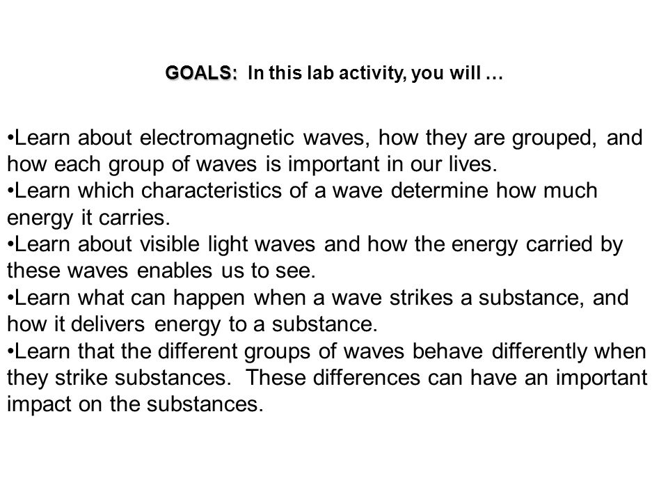 GOALS: In this lab activity, you will …