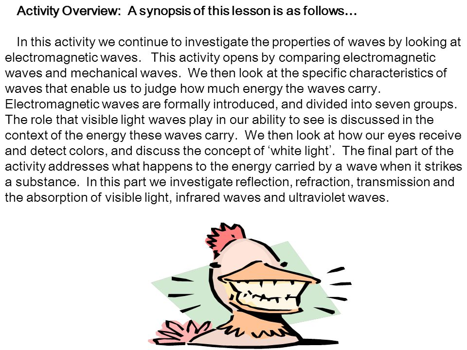 Activity Overview: A synopsis of this lesson is as follows…