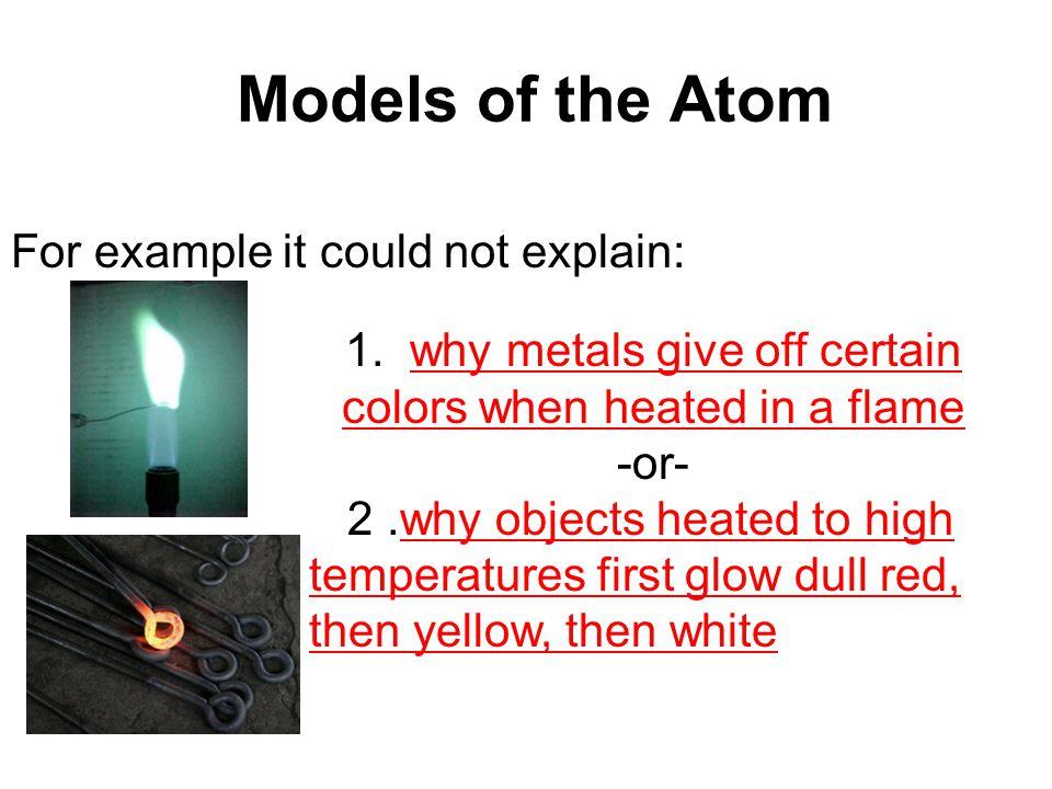 1. why metals give off certain colors when heated in a flame -or-