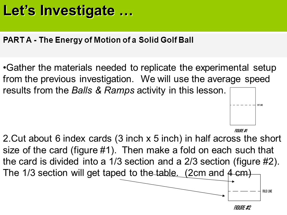Let's Investigate … PART A - The Energy of Motion of a Solid Golf Ball.