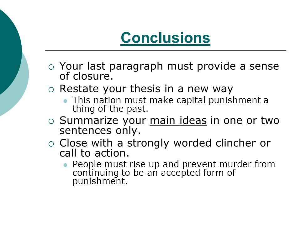 Conclusions Your last paragraph must provide a sense of closure.