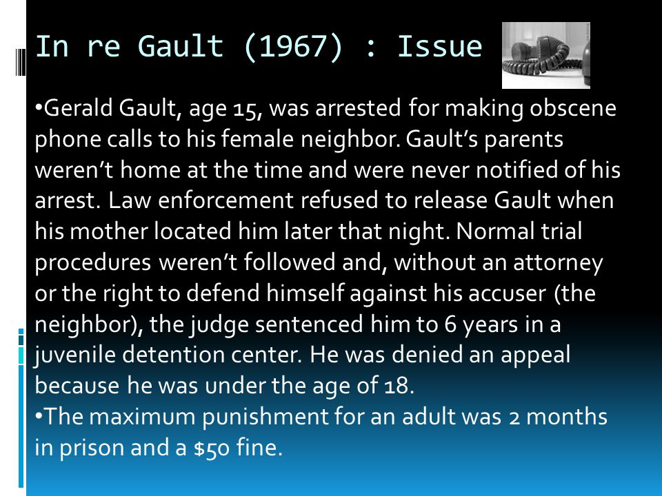 In re Gault (1967) : Issue