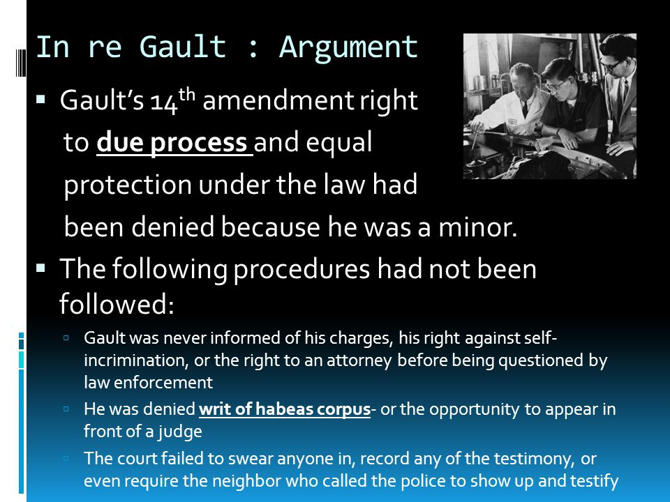 In re Gault : Argument Gault's 14th amendment right