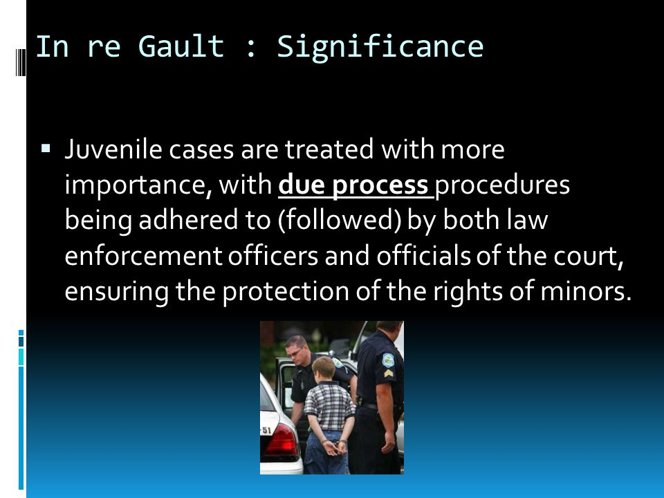In re Gault : Significance