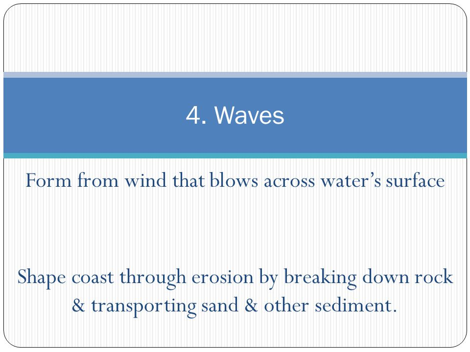 Form from wind that blows across water's surface