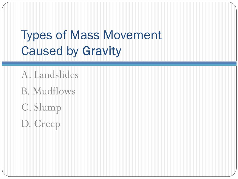 Types of Mass Movement Caused by Gravity