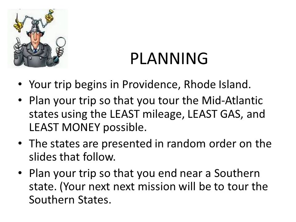 PLANNING Your trip begins in Providence, Rhode Island.