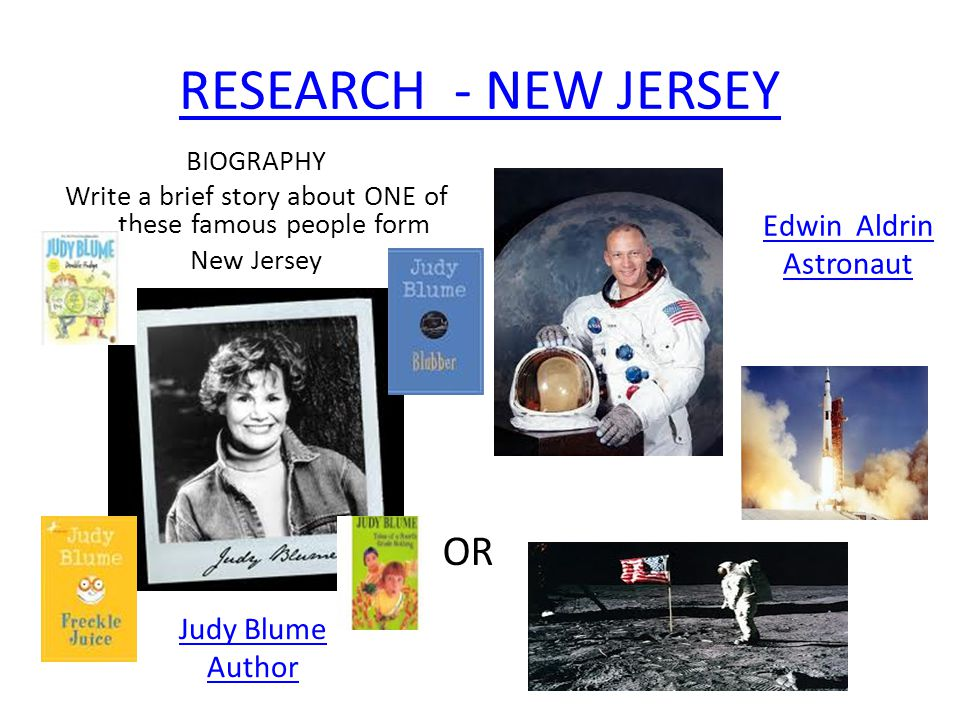 RESEARCH - NEW JERSEY OR Edwin Aldrin Astronaut Judy Blume Author