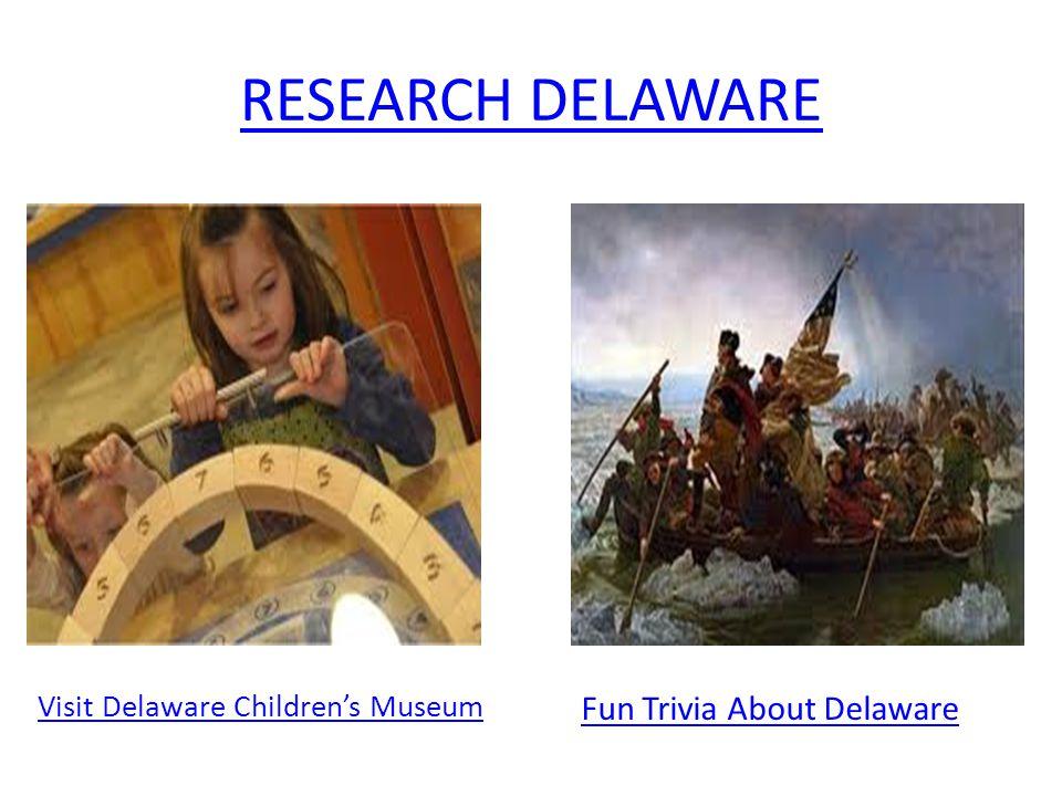 RESEARCH DELAWARE Fun Trivia About Delaware