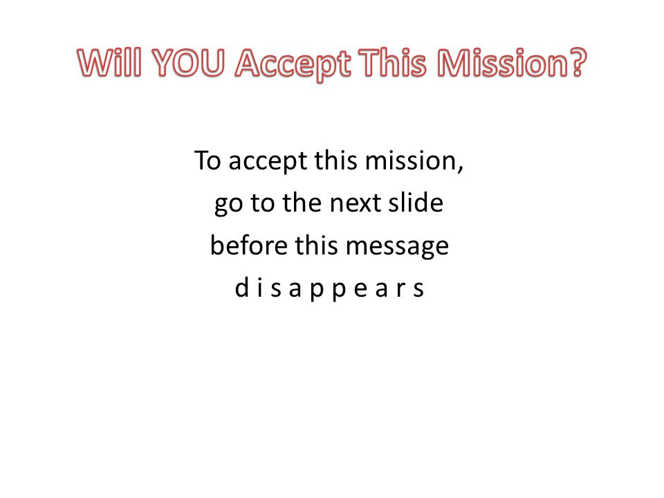 Will YOU Accept This Mission
