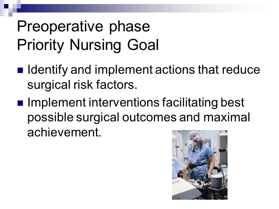 Preoperative phase Priority Nursing Goal