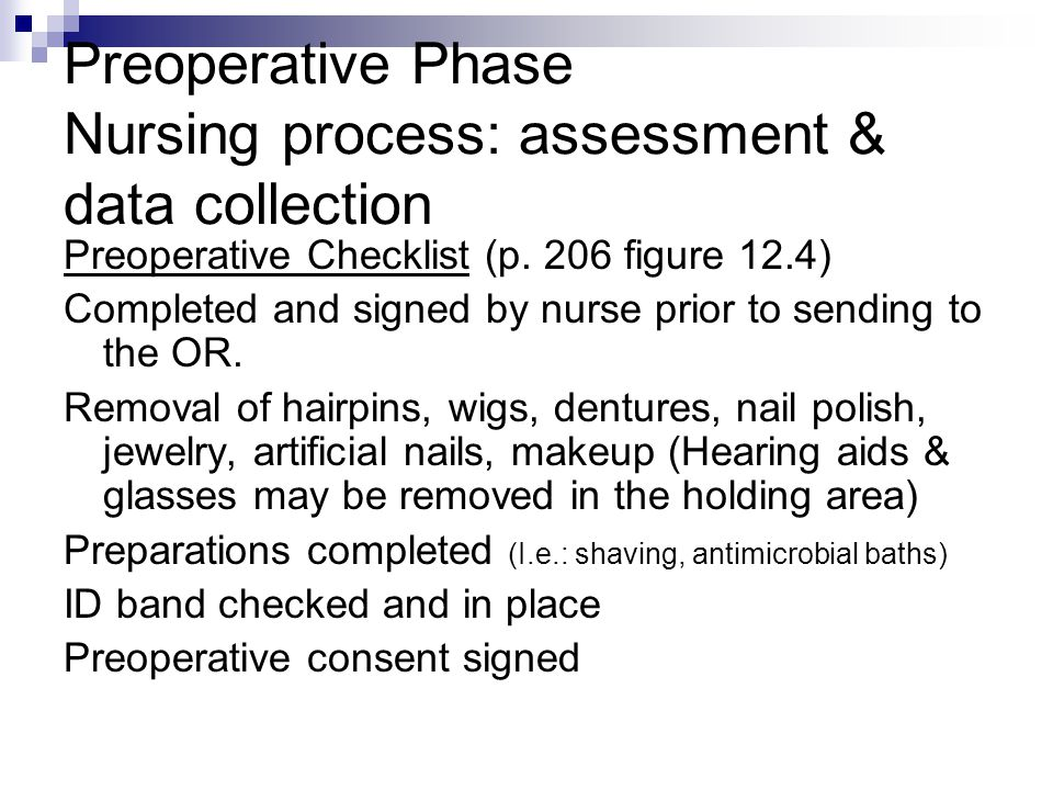 Preoperative Phase Nursing process: assessment & data collection