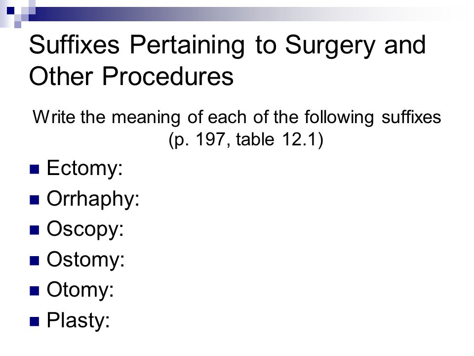 Suffixes Pertaining to Surgery and Other Procedures