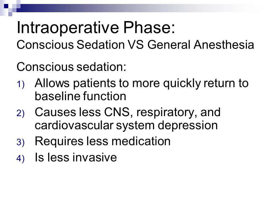Intraoperative Phase: Conscious Sedation VS General Anesthesia