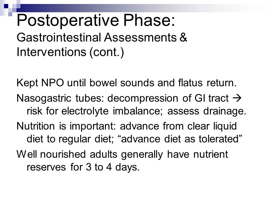Postoperative Phase: Gastrointestinal Assessments & Interventions (cont.)