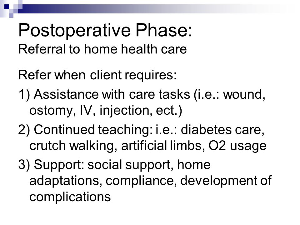 Postoperative Phase: Referral to home health care
