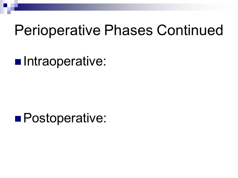 Perioperative Phases Continued
