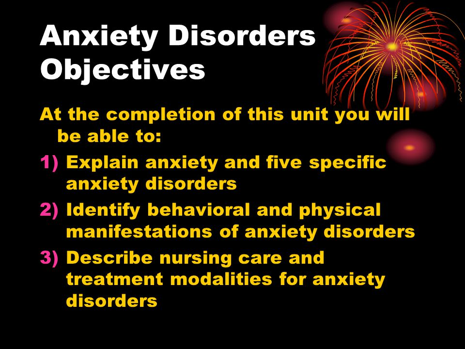 Anxiety Disorders Objectives
