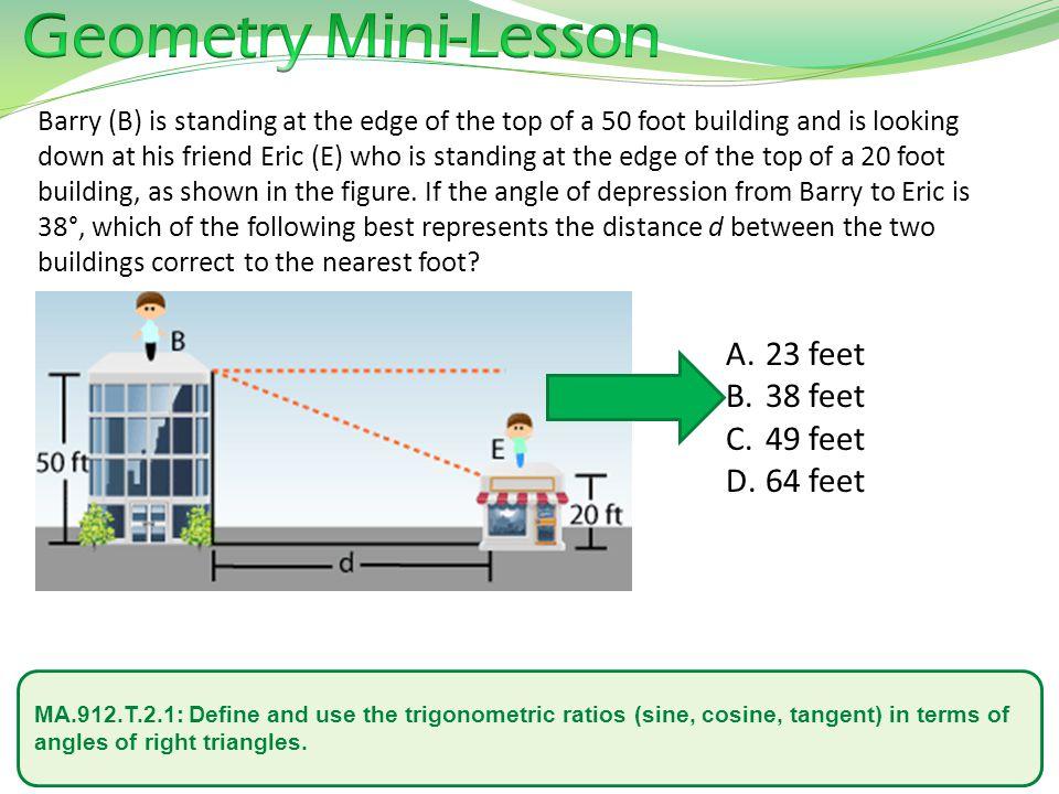 Geometry Mini-Lesson 23 feet 38 feet 49 feet 64 feet
