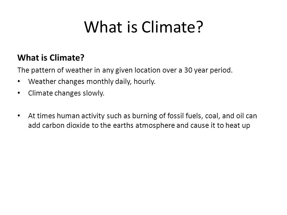 What is Climate What is Climate