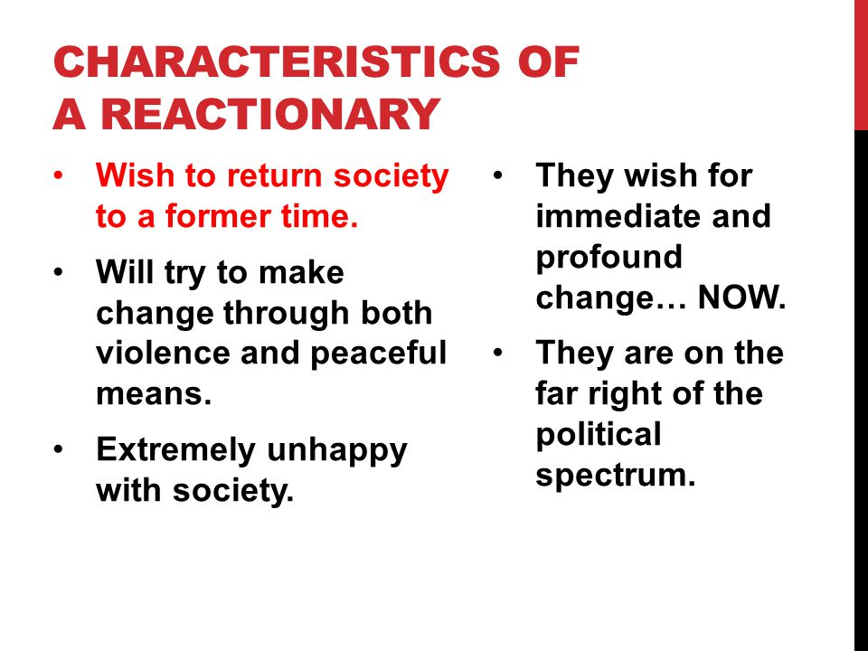 Characteristics of a Reactionary