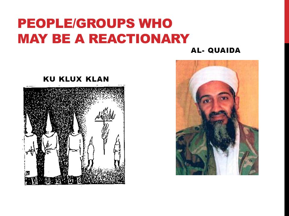 People/Groups who may be a reactionary
