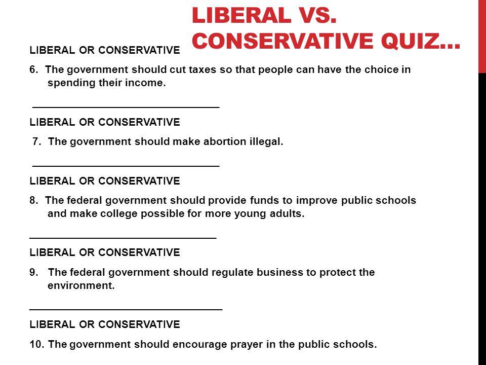 Liberal vs. Conservative quiz…