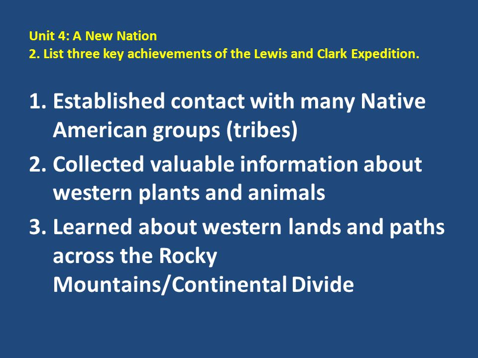 Established contact with many Native American groups (tribes)