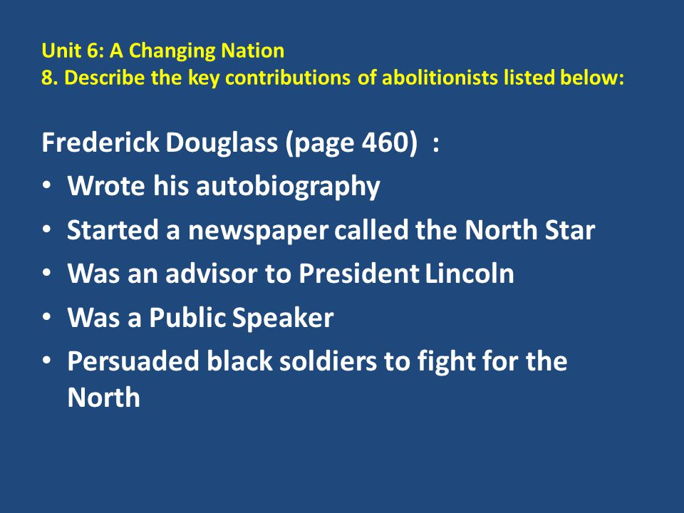 Frederick Douglass (page 460) : Wrote his autobiography