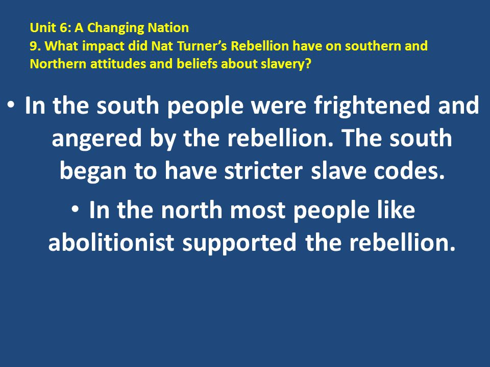 In the north most people like abolitionist supported the rebellion.