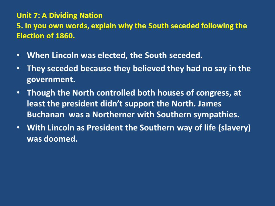 When Lincoln was elected, the South seceded.