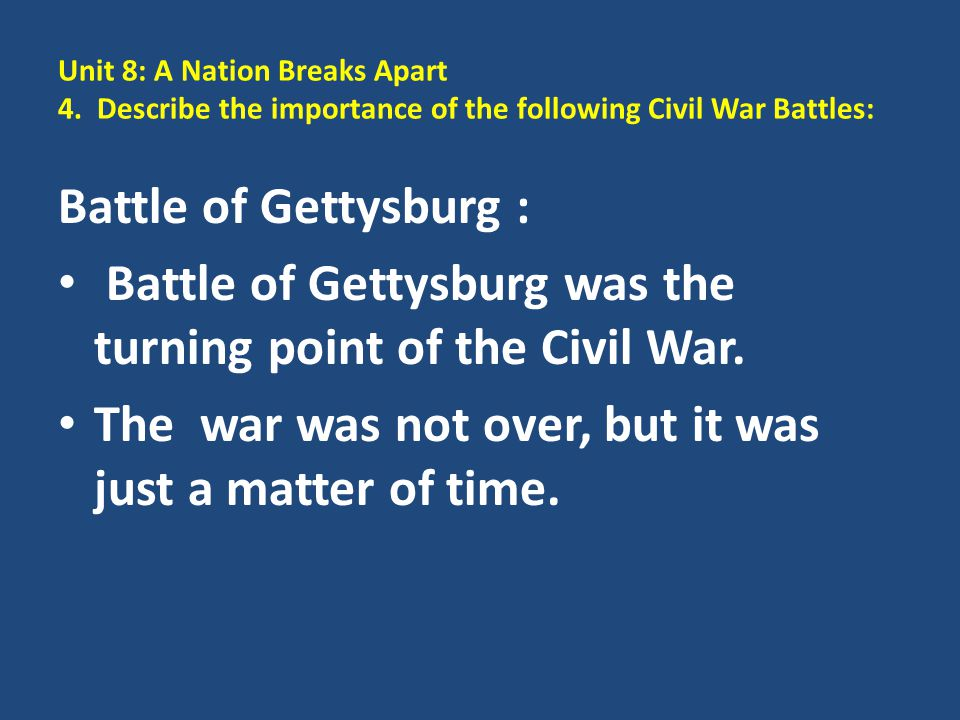 Battle of Gettysburg was the turning point of the Civil War.