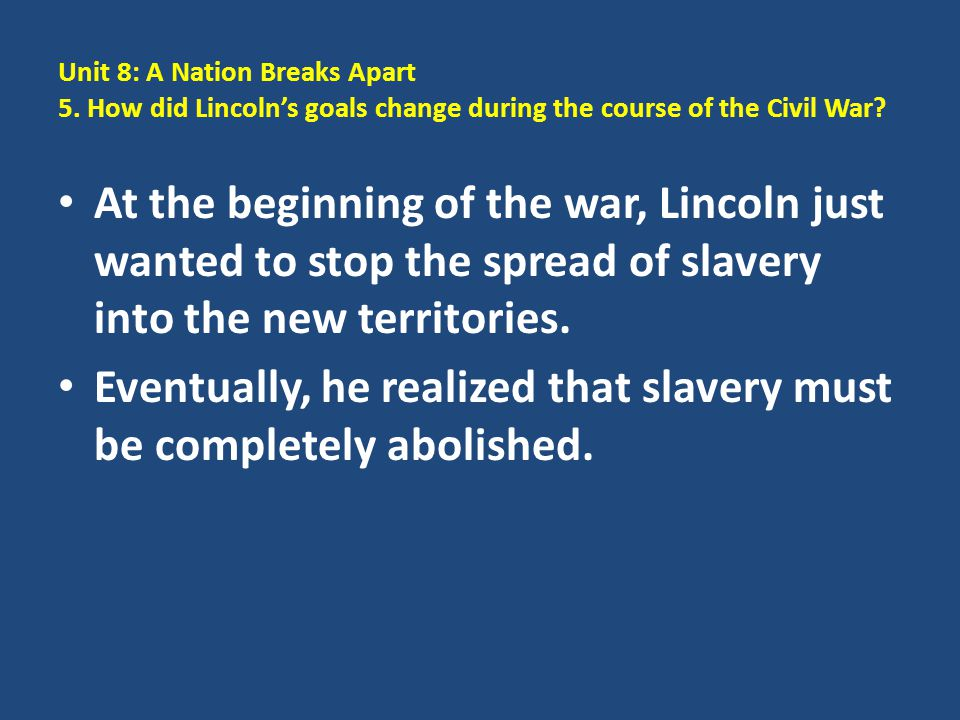 Eventually, he realized that slavery must be completely abolished.