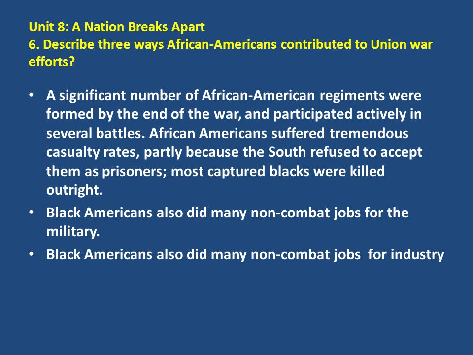 Black Americans also did many non-combat jobs for the military.