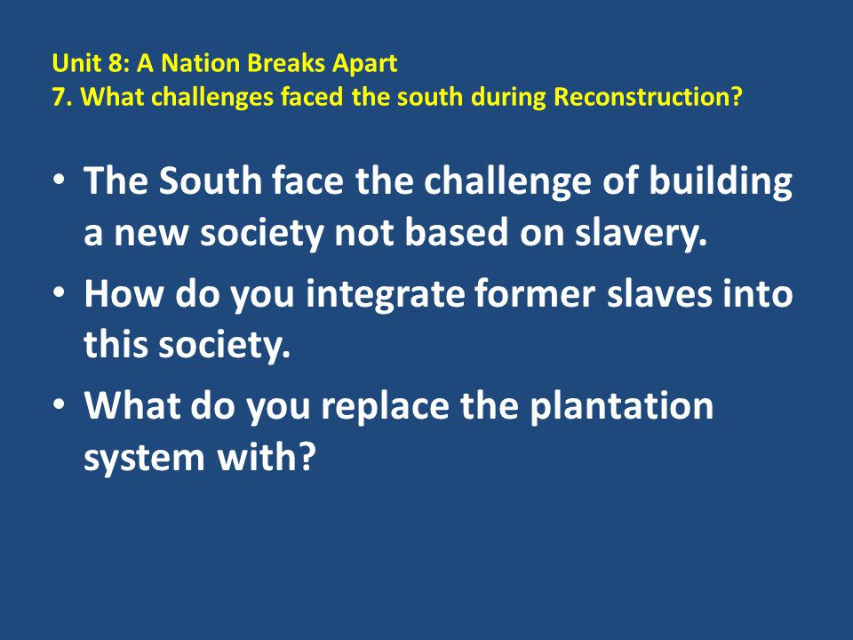 How do you integrate former slaves into this society.
