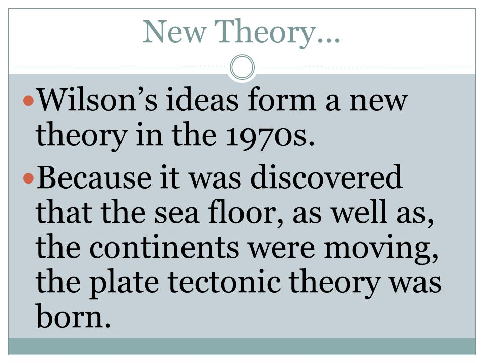 New Theory... Wilson's ideas form a new theory in the 1970s.