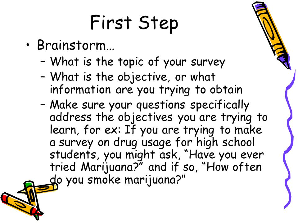 First Step Brainstorm… What is the topic of your survey