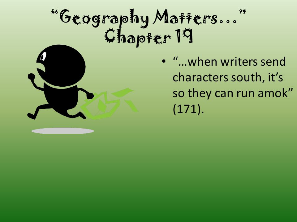 Geography Matters… Chapter 19
