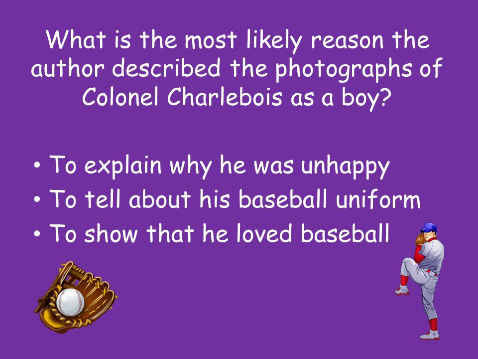 What is the most likely reason the author described the photographs of Colonel Charlebois as a boy