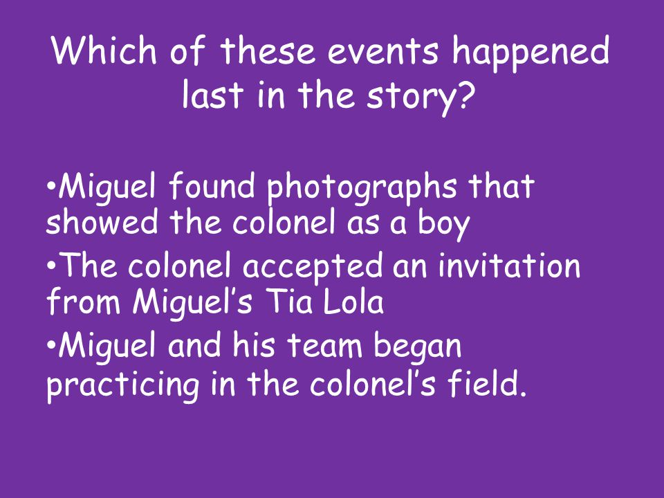 Which of these events happened last in the story