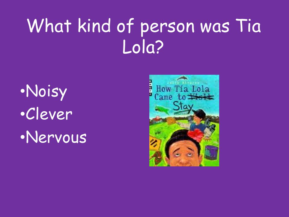 What kind of person was Tia Lola