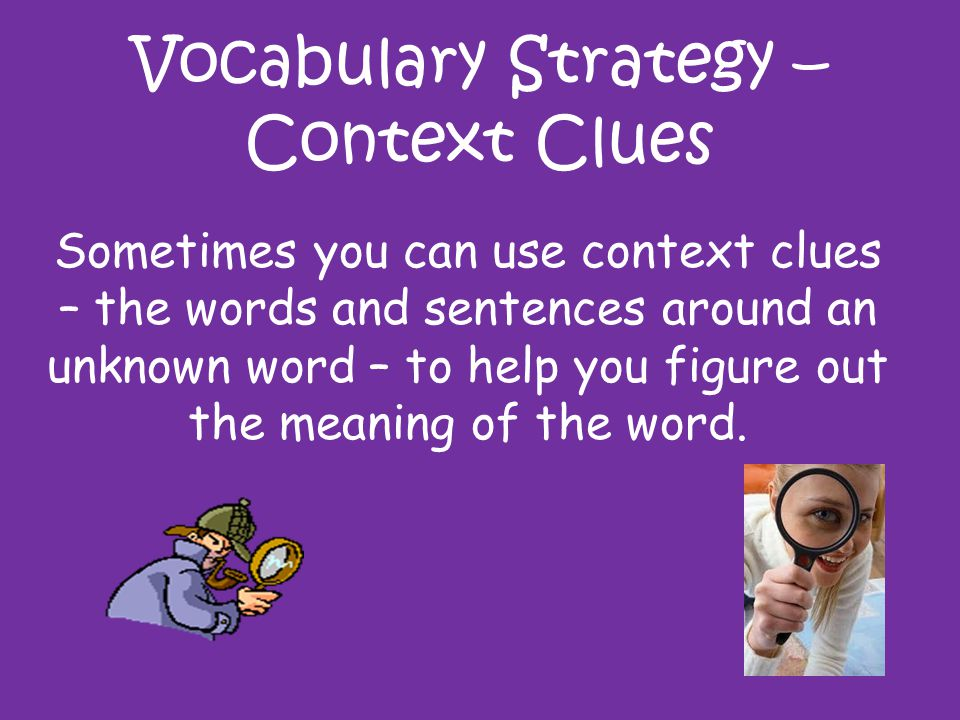 Vocabulary Strategy – Context Clues